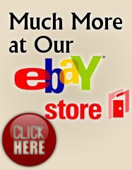 Much More at Our eBay Store. Click HERE